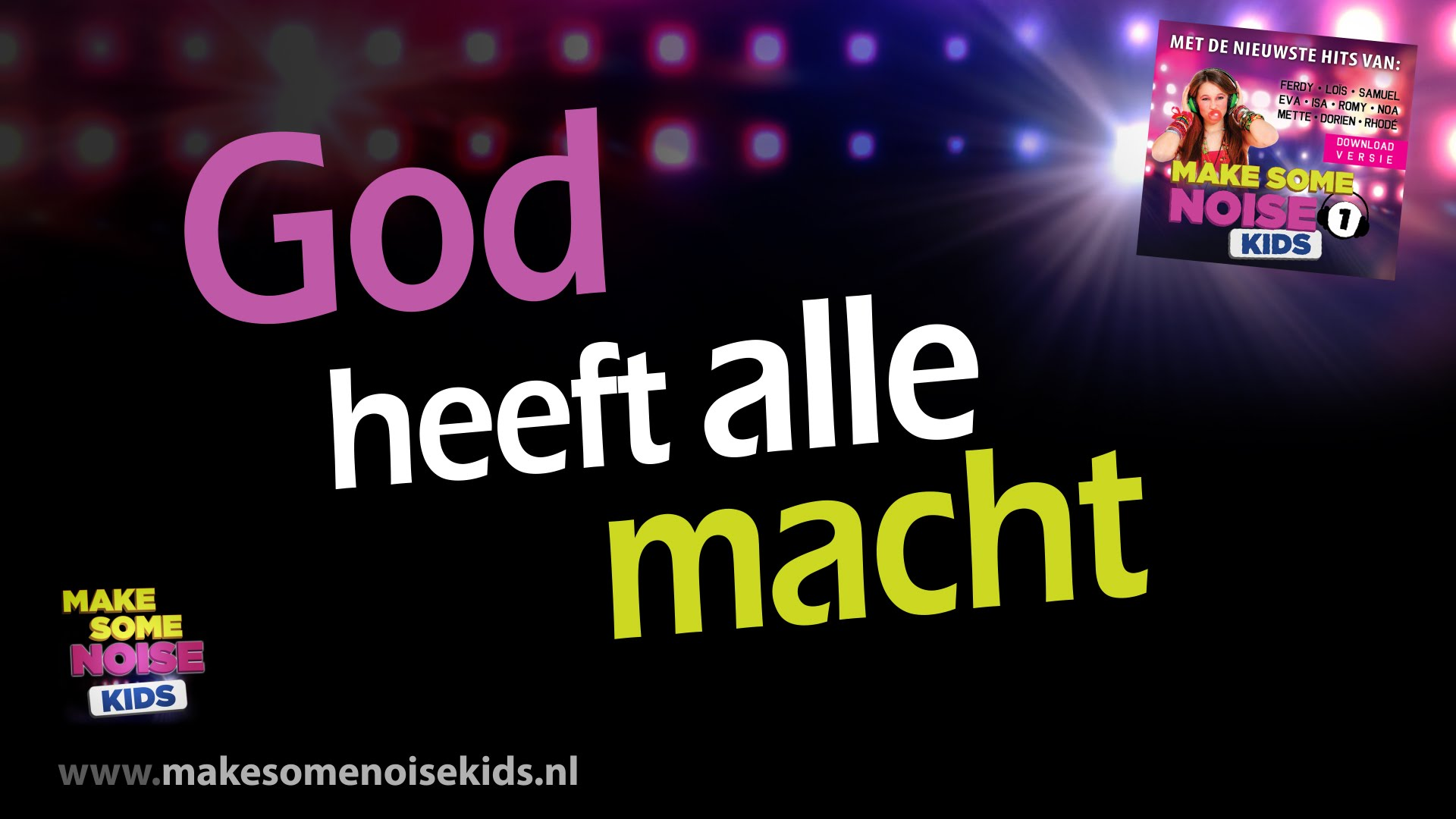 Make Some Noise Kids - God heeft alle macht 4