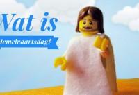 Hemelvaartsdag uitgelegd met LEGO 1
