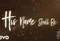 His Name Shall Be - Matt Redman 9