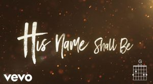 His Name Shall Be - Matt Redman 6