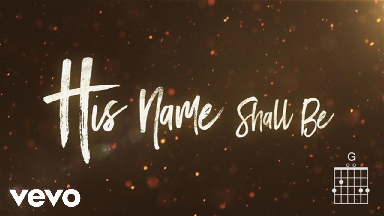 His Name Shall Be - Matt Redman 4