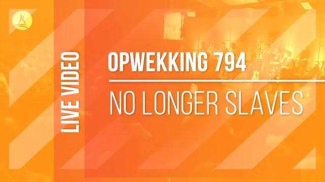 Opwekking 794 - No Longer Slaves 4