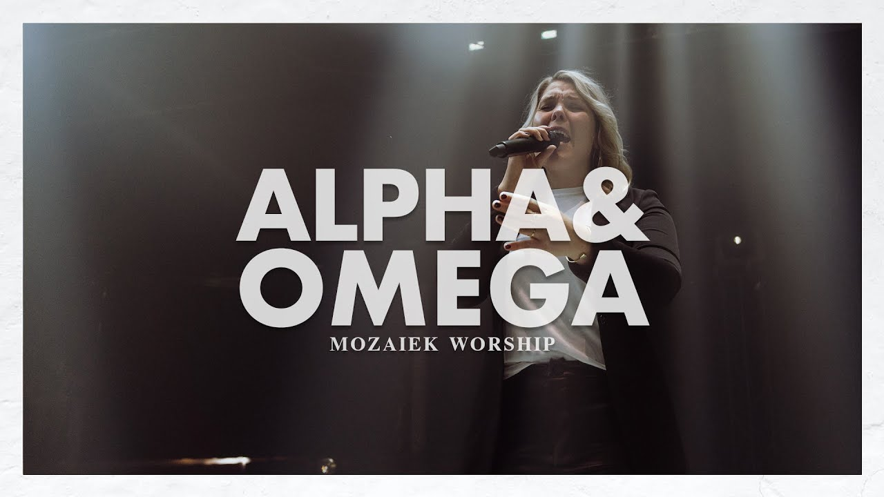 Alpha en Omega - Mozaiek Worship 3